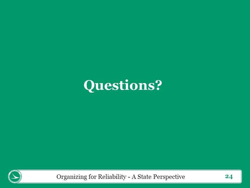 24 Questions Organizing for Reliability - A State Perspective