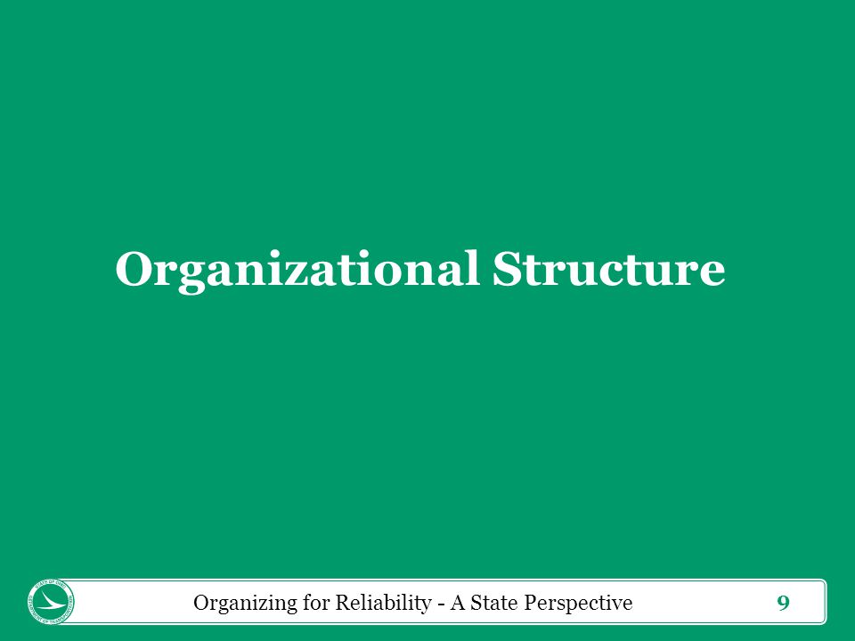 9 Organizational Structure Organizing for Reliability - A State Perspective