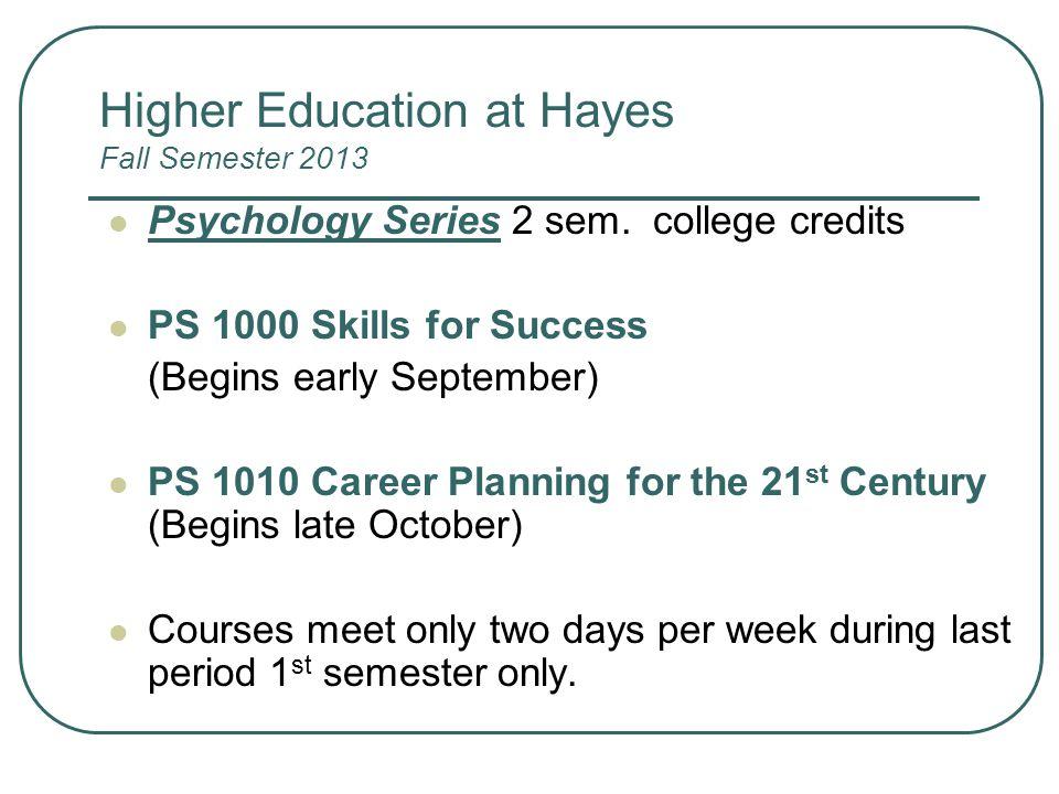 Higher Education at Hayes Fall Semester 2013 Psychology Series 2 sem.