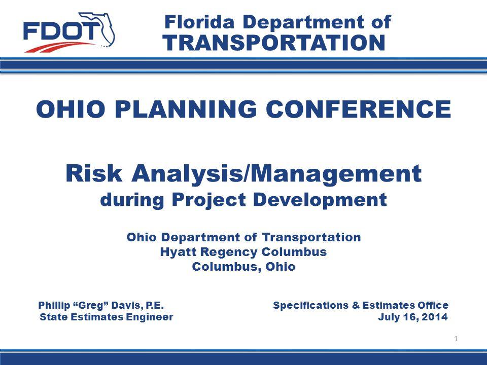 "OHIO PLANNING CONFERENCE 1 Florida Department of TRANSPORTATION Phillip ""Greg"" Davis, P.E. Specifications & Estimates Office State Estimates Engineer"