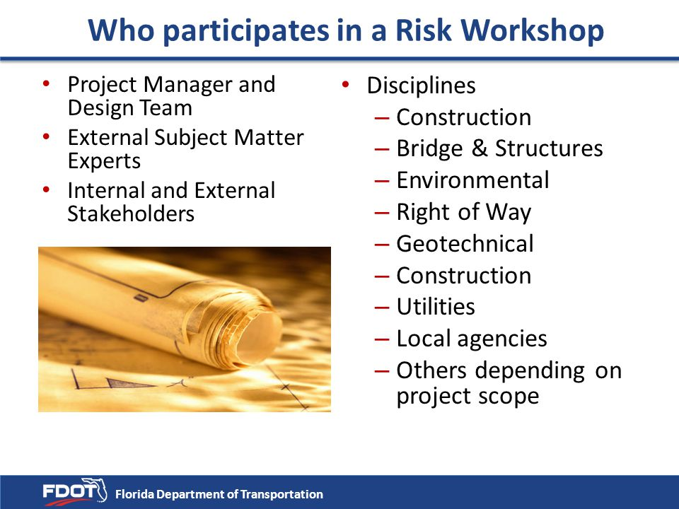Who participates in a Risk Workshop Project Manager and Design Team External Subject Matter Experts Internal and External Stakeholders Disciplines – C