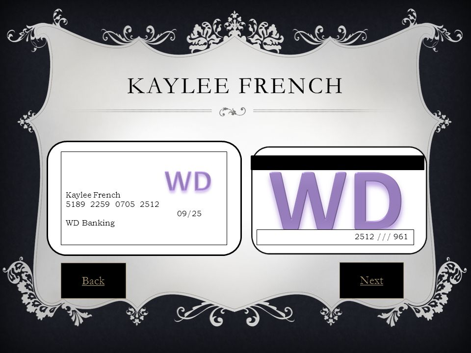 KAYLEE FRENCH Kaylee French 5189 2259 0705 2512 09/25 WD Banking 2512 /// 961 Back Next