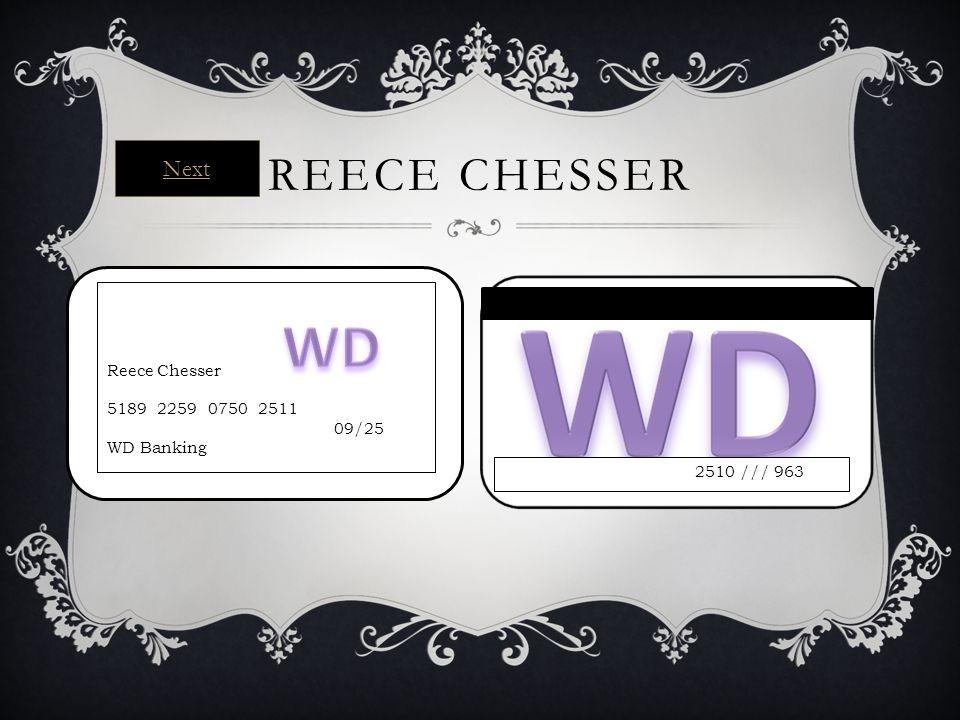 REECE CHESSER 2510 /// 963 Reece Chesser 5189 2259 0750 2511 09/25 WD Banking Next