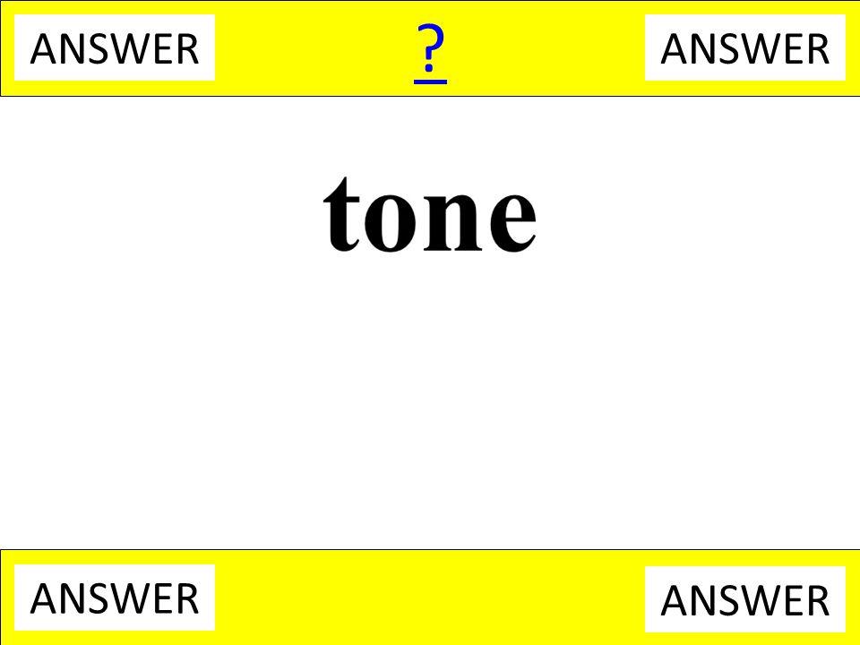 ? ANSWER