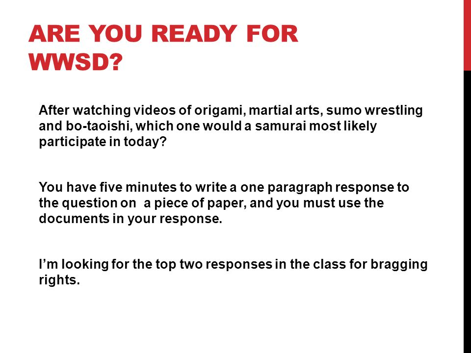 ARE YOU READY FOR WWSD? After watching videos of origami, martial arts, sumo wrestling and bo-taoishi, which one would a samurai most likely participa