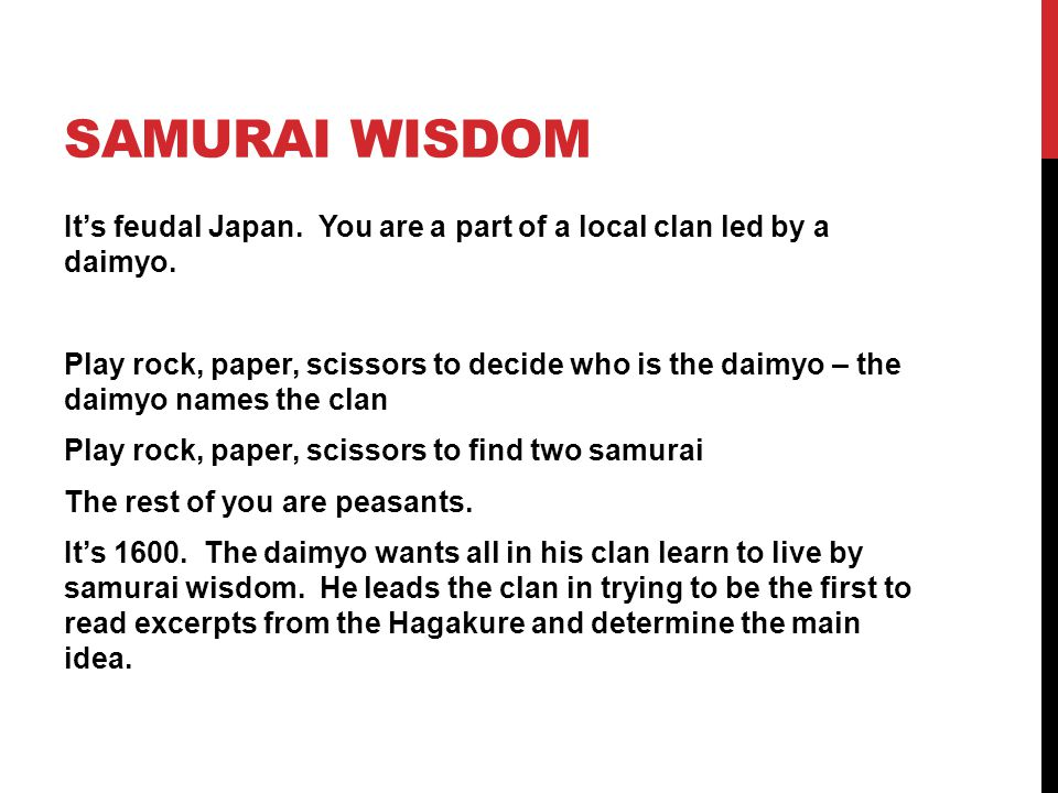 CLAN VIE FOR POWER Daimyo – lead your group in reading and interpreting.