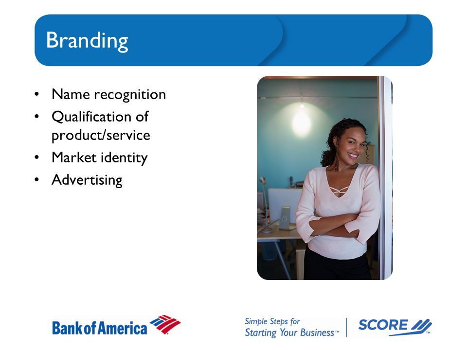Branding Name recognition Qualification of product/service Market identity Advertising