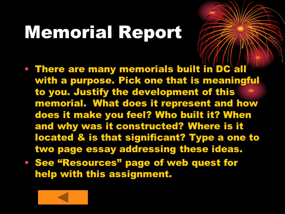 Memorial Report There are many memorials built in DC all with a purpose.