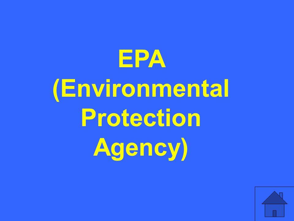 EPA (Environmental Protection Agency)