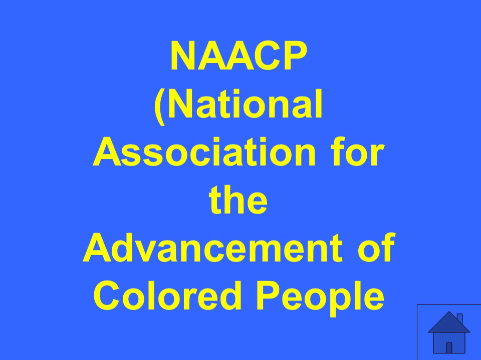 NAACP (National Association for the Advancement of Colored People