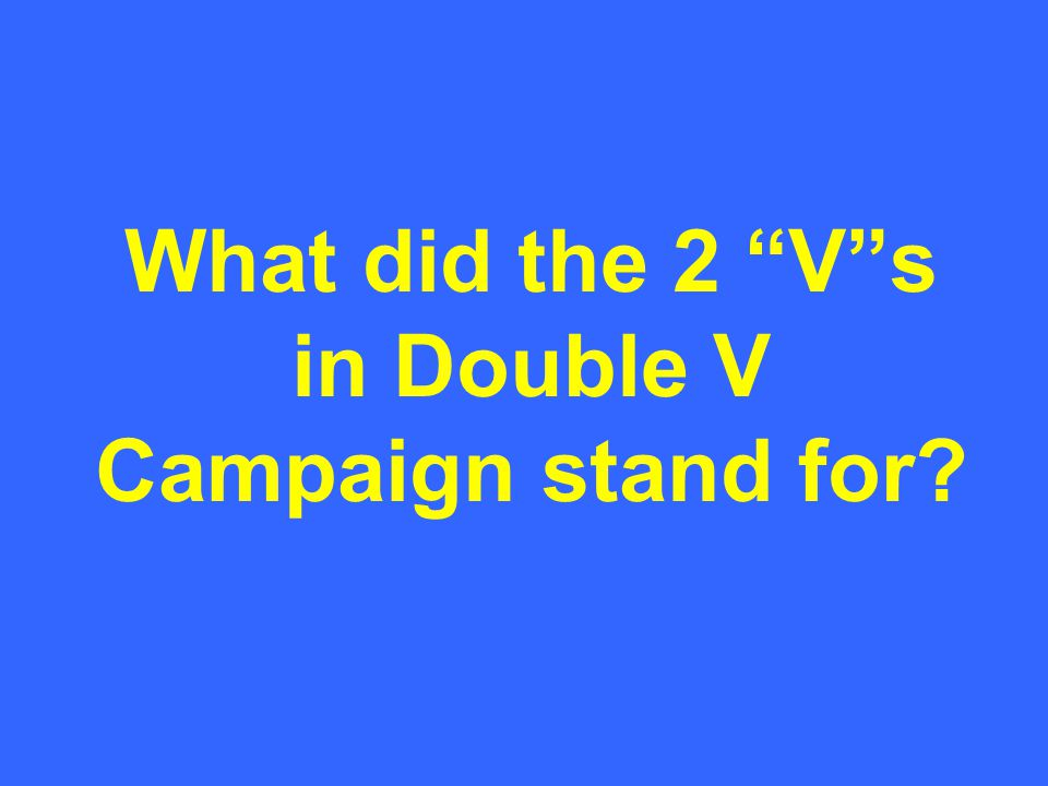 What did the 2 V s in Double V Campaign stand for