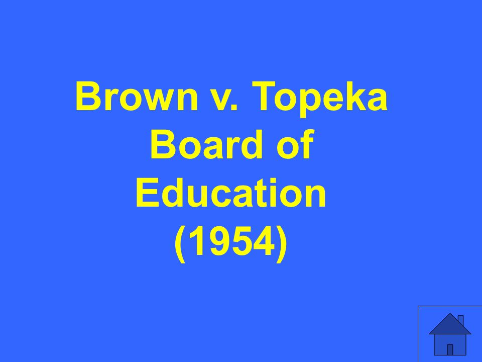 Brown v. Topeka Board of Education (1954)