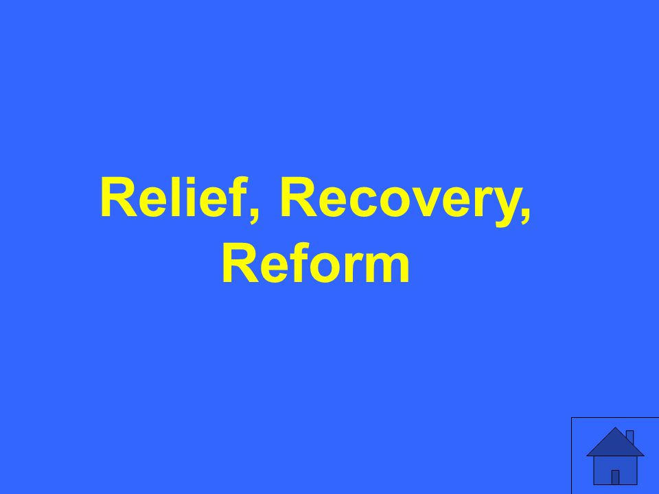 Relief, Recovery, Reform