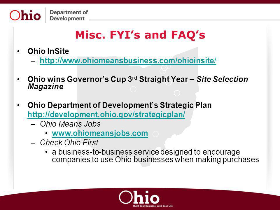 Misc. FYI's and FAQ's Ohio InSite –http://www.ohiomeansbusiness.com/ohioinsite/http://www.ohiomeansbusiness.com/ohioinsite/ Ohio wins Governor's Cup 3