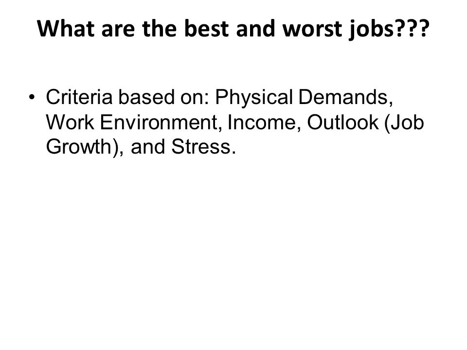 What are the best and worst jobs??.
