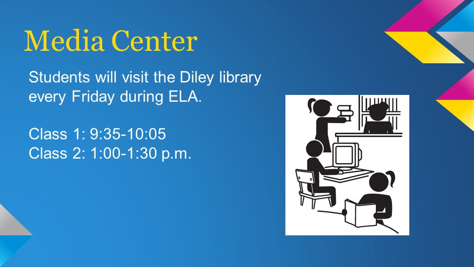 Students will visit the Diley library every Friday during ELA.