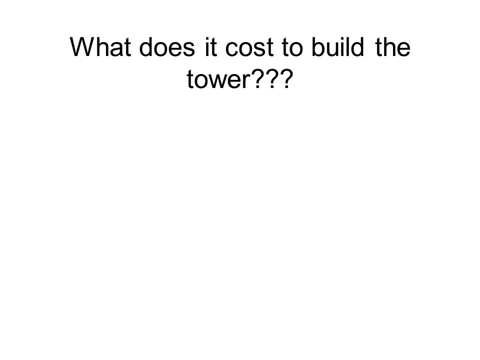 What does it cost to build the tower???