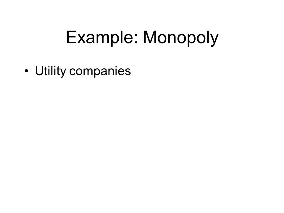 Example: Monopoly Utility companies
