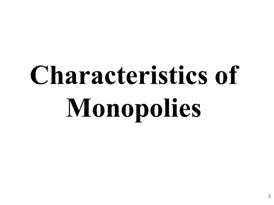 Characteristics of Monopolies 3
