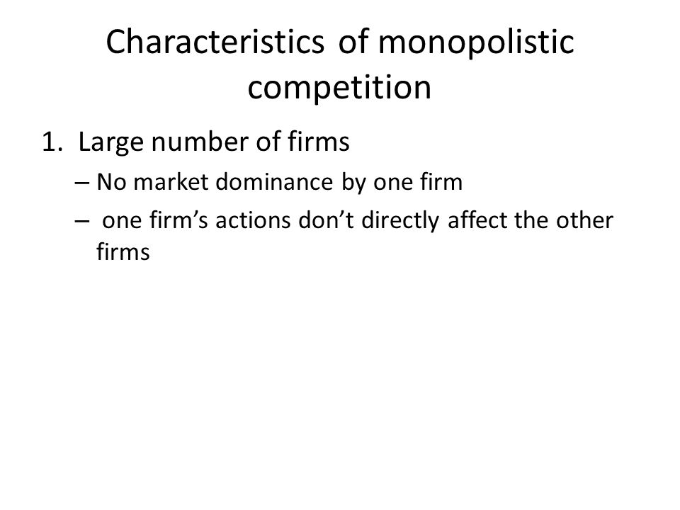 Characteristics of monopolistic competition 1.
