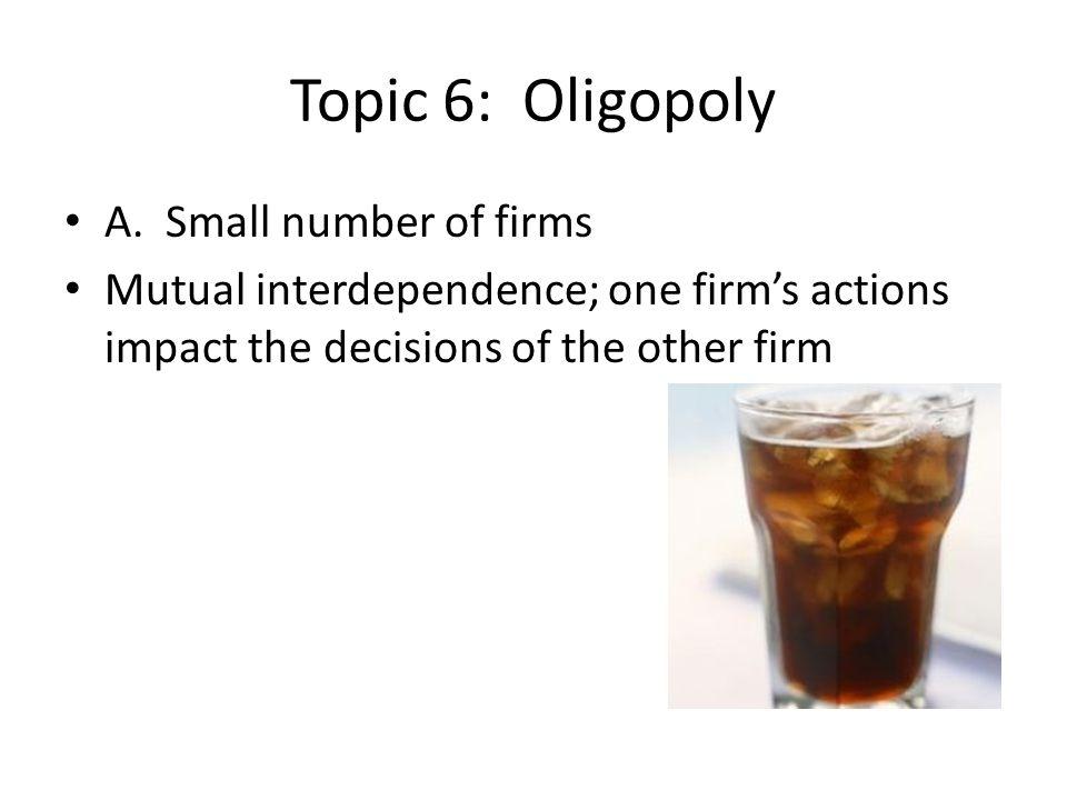 Topic 6: Oligopoly A.