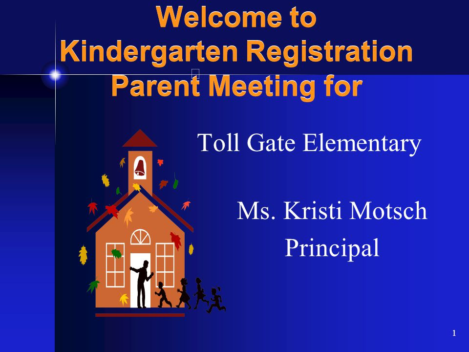1 Welcome to Kindergarten Registration Parent Meeting for Toll Gate Elementary Ms.