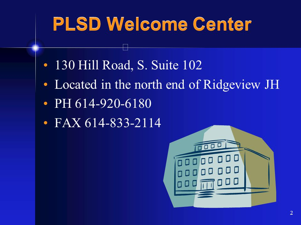 2 PLSD Welcome Center 130 Hill Road, S.
