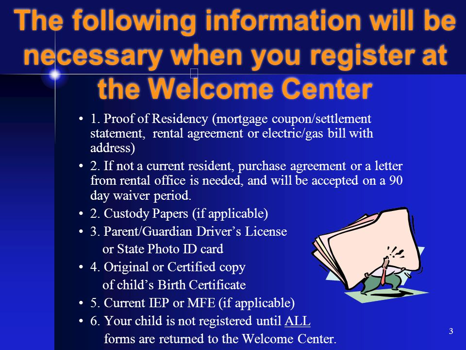 3 The following information will be necessary when you register at the Welcome Center 1.