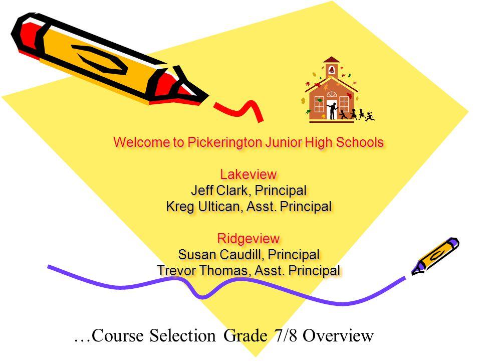 Welcome to Pickerington Junior High Schools Lakeview Jeff Clark, Principal Kreg Ultican, Asst. Principal Ridgeview Susan Caudill, Principal Trevor Tho