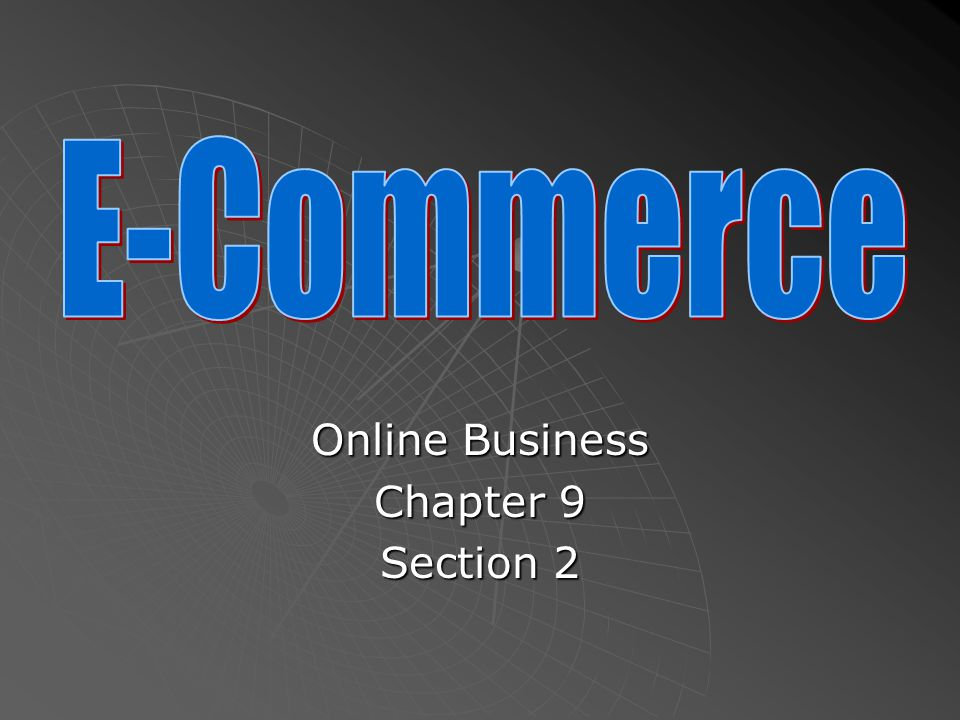 Online Business Chapter 9 Section 2