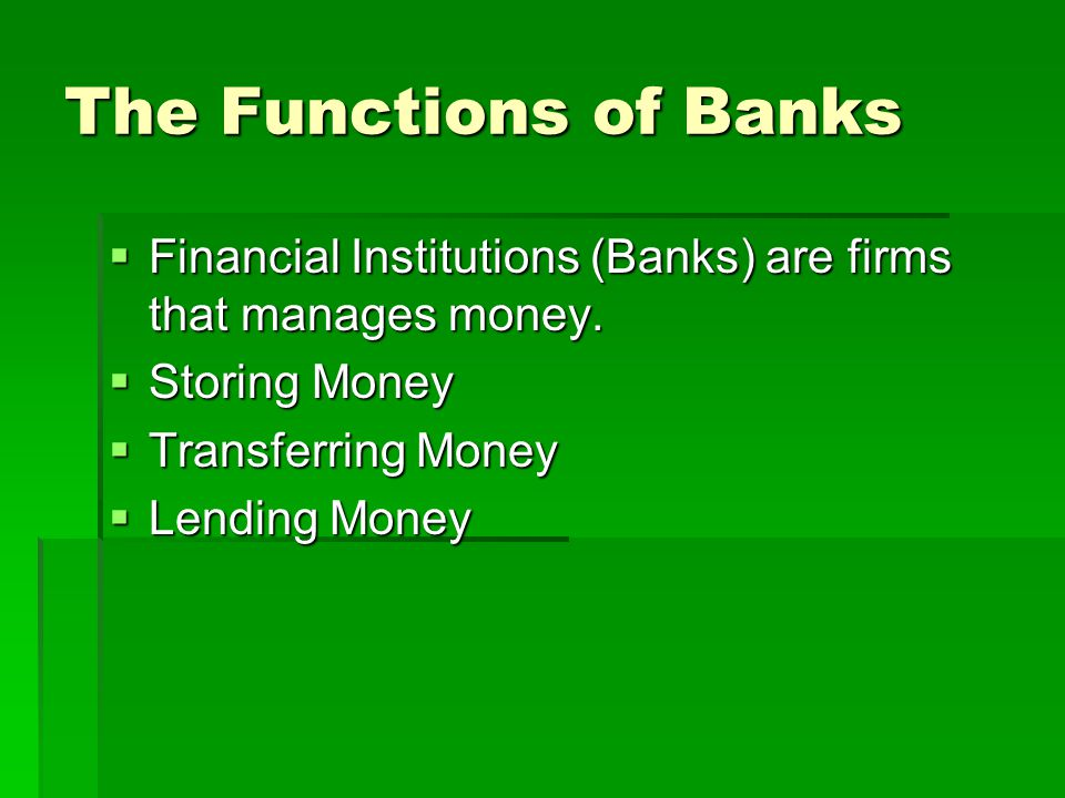Function of Storing Money  Service banks provide storing money.