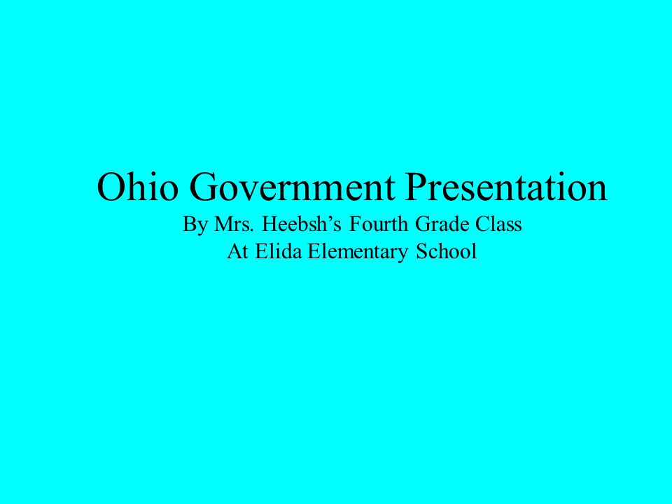 Ohio Government Presentation By Mrs. Heebsh's Fourth Grade Class At Elida Elementary School