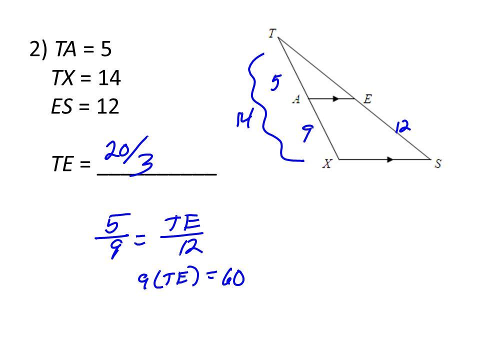 2) TA = 5 TX = 14 ES = 12 TE = __________