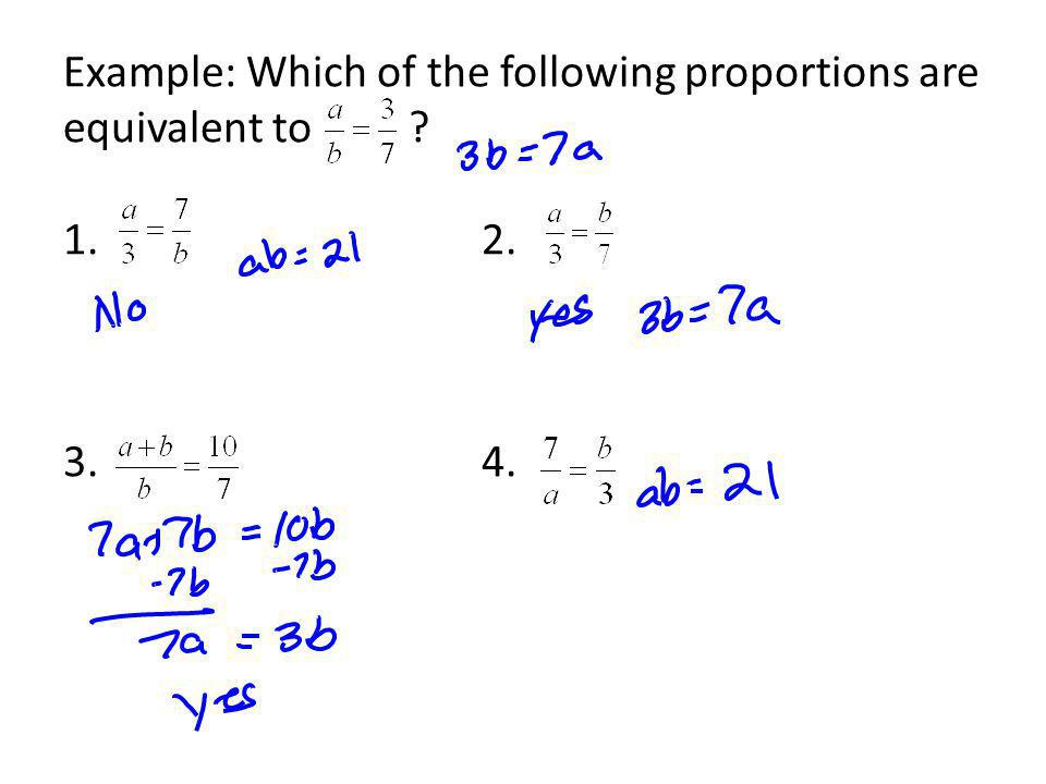 Example: Which of the following proportions are equivalent to ? 1.2. 3.4.