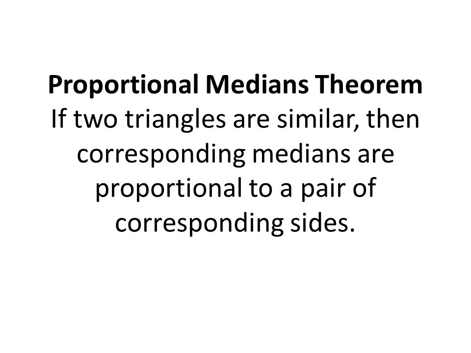 Proportional Angle Bisectors Theorem If two triangles are similar, then corresponding angle bisectors are proportional to a pair of corresponding sides.