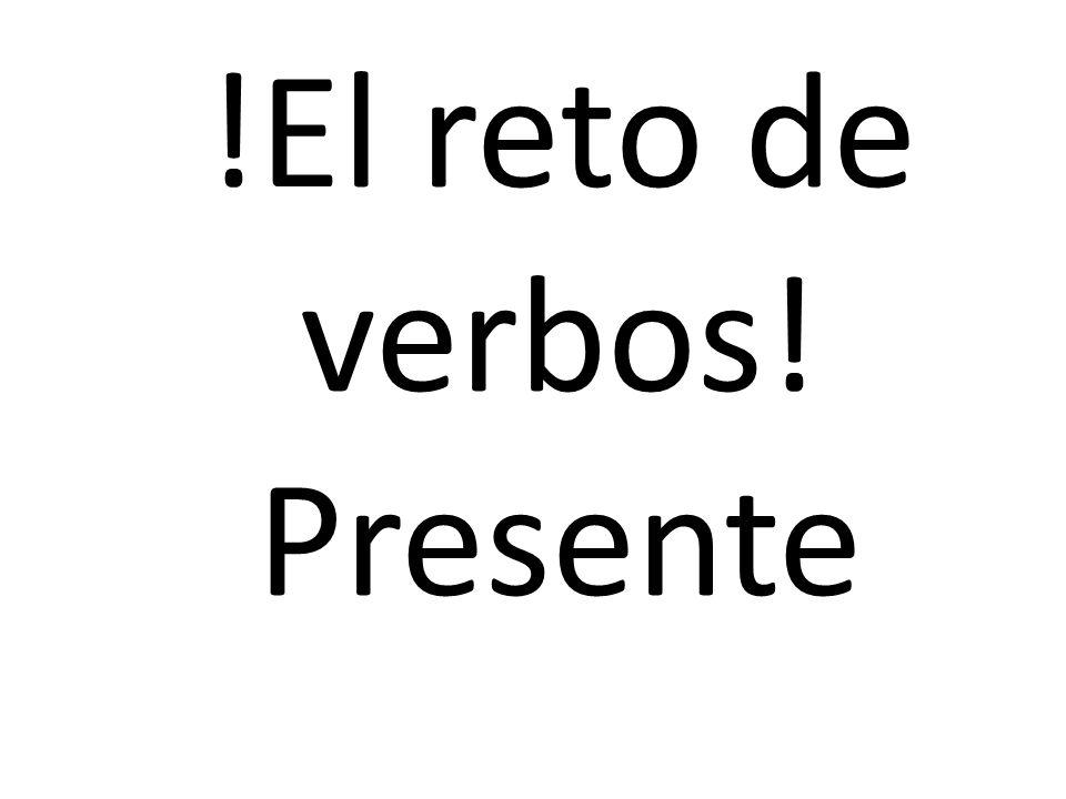 !El reto de verbos! Presente