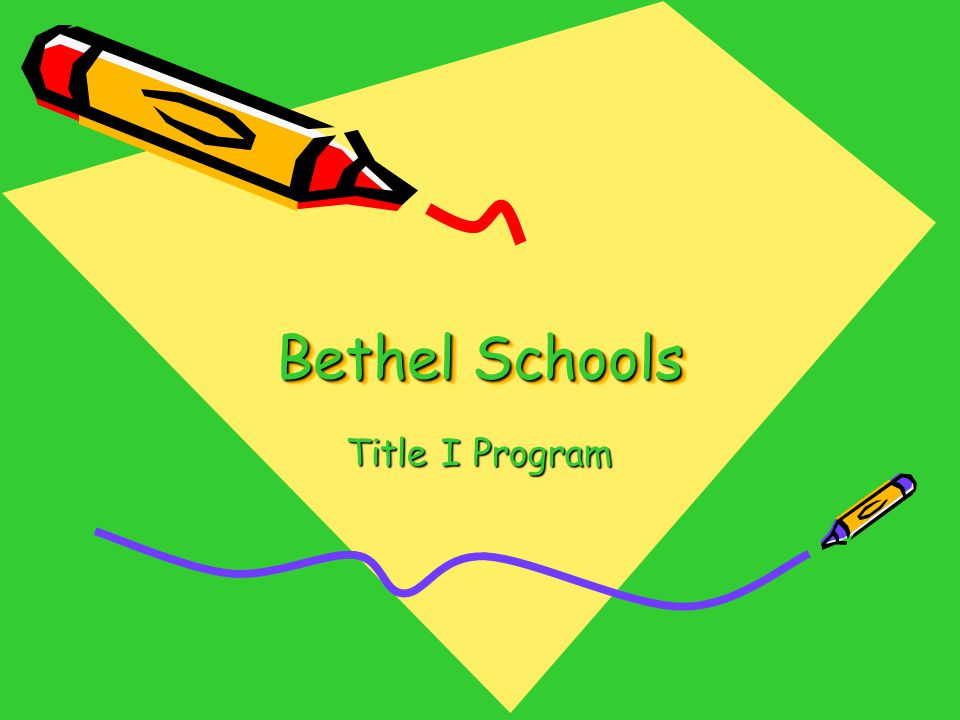 Bethel Schools Bethel Schools Title I Program