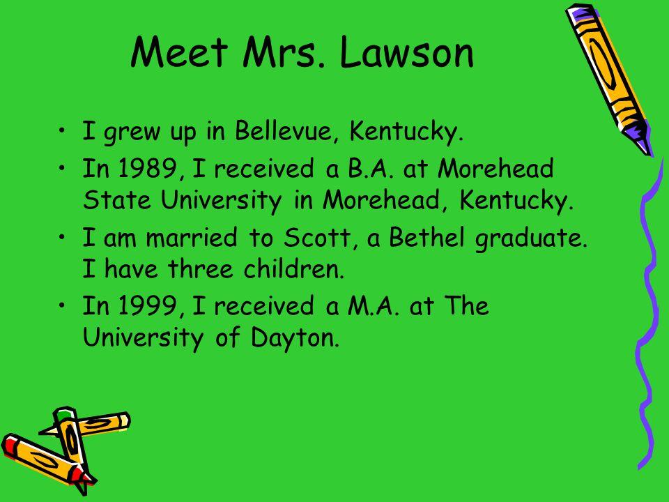 Meet Mrs. Lawson I grew up in Bellevue, Kentucky.