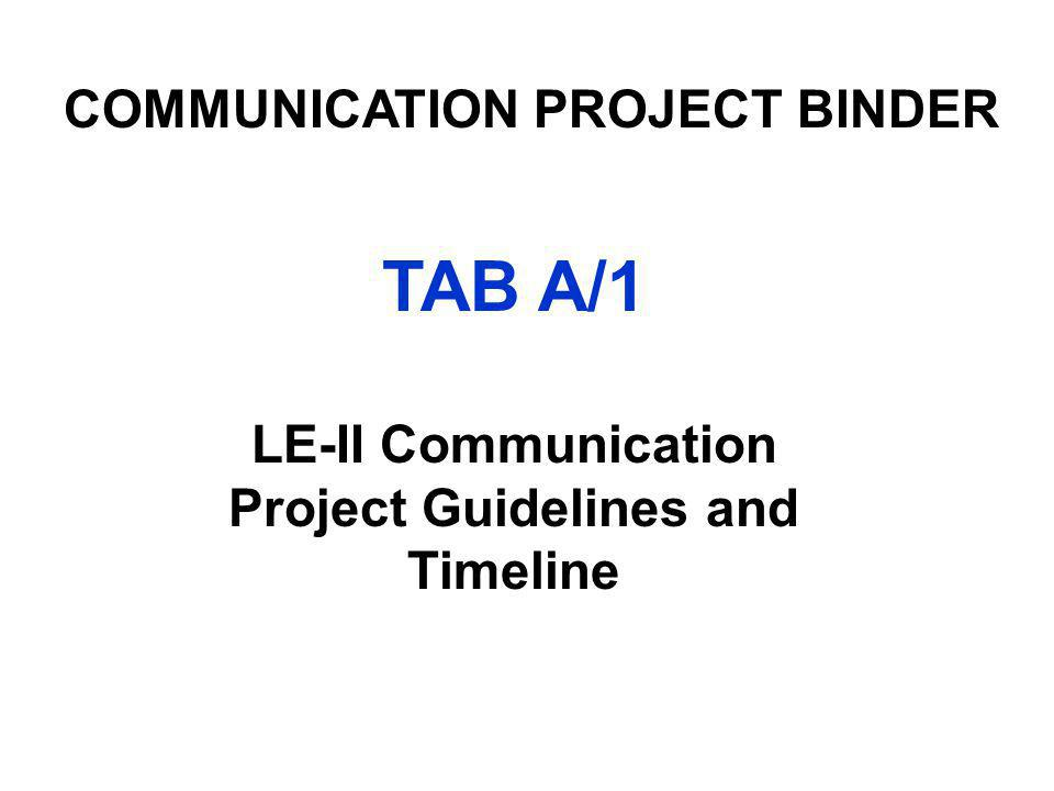 TAB I/9 Copy of your PowerPoint (Due 1 Day prior to Presentation Date) COMMUNICATION PROJECT BINDER