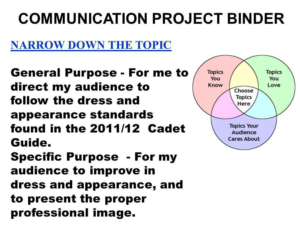 NARROW DOWN THE TOPIC General Purpose - For me to direct my audience to follow the dress and appearance standards found in the 2011/12 Cadet Guide. Sp