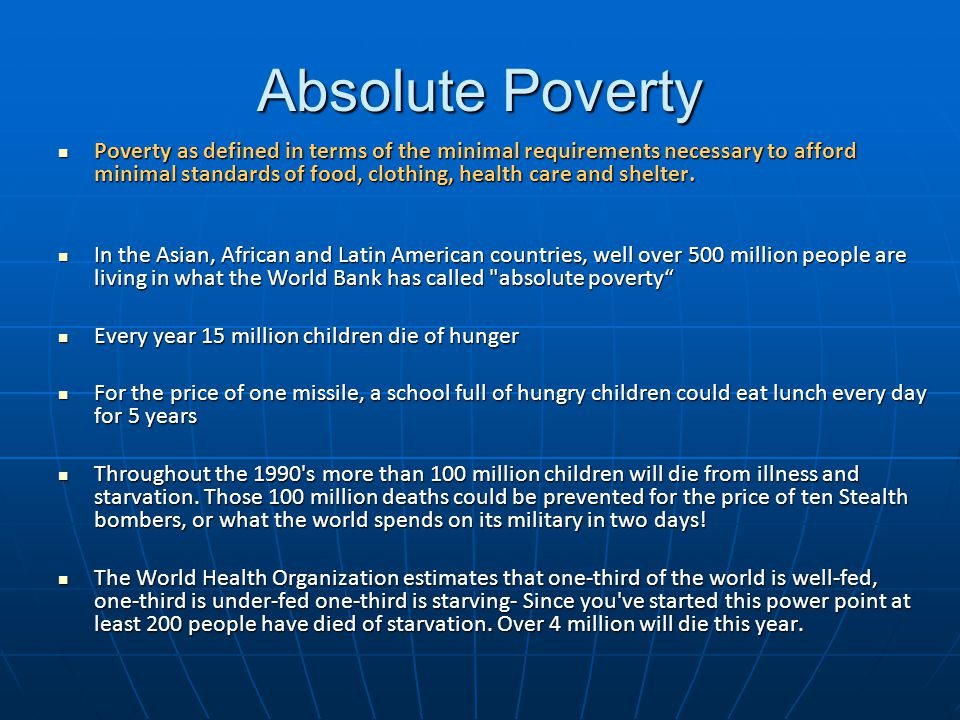 Poverty Level In US The 2003 poverty income level in the United States (about $8,500), while poor relative to the U.S.