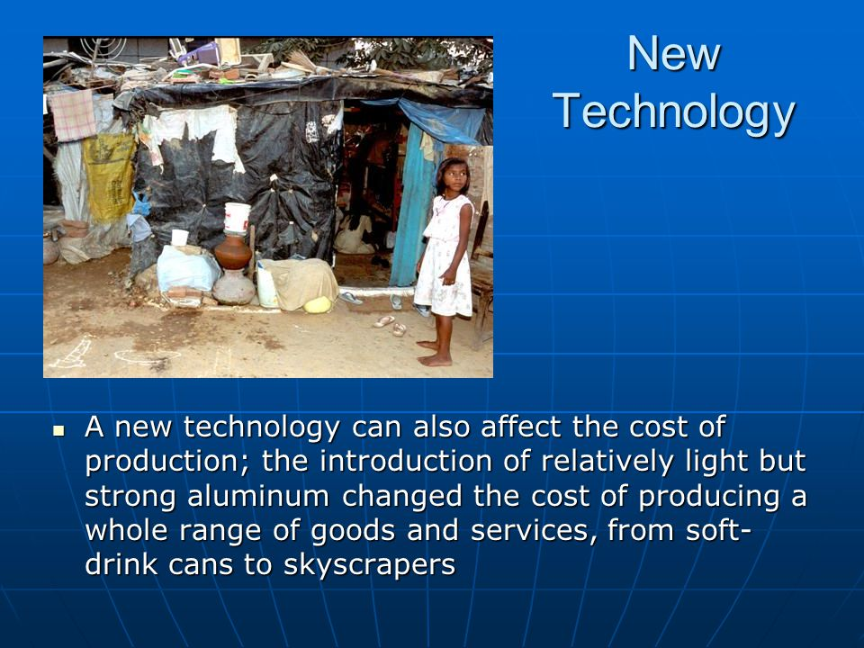 New Technology A new technology can also affect the cost of production; the introduction of relatively light but strong aluminum changed the cost of p