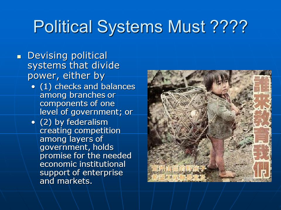Political Systems Must ???? Devising political systems that divide power, either by Devising political systems that divide power, either by (1) checks