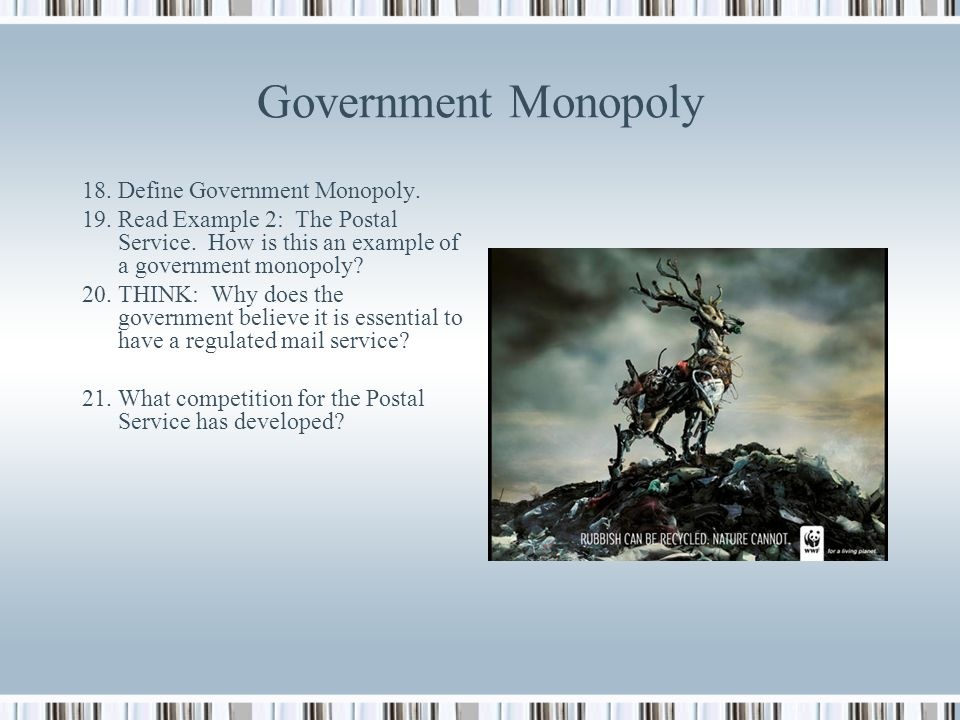 Kinds of Monopolies 14. Define Natural Monopoly 15. Read Example 1: Water Monopoly. What are the 3 benefits to society of allowing a water company to
