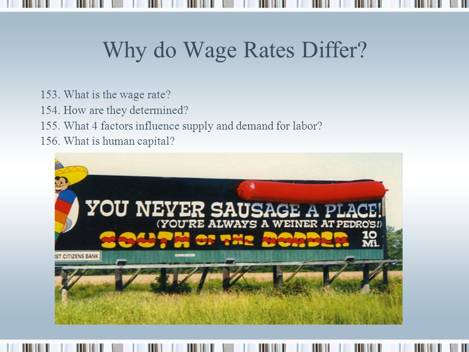 Chapter 9 The Role of Labor Section 1 – How Are Wages Determined? 147. At what point do we find the interaction of the supply and demand for labor? 14