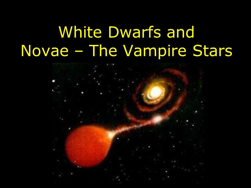 White Dwarfs and Novae – The Vampire Stars