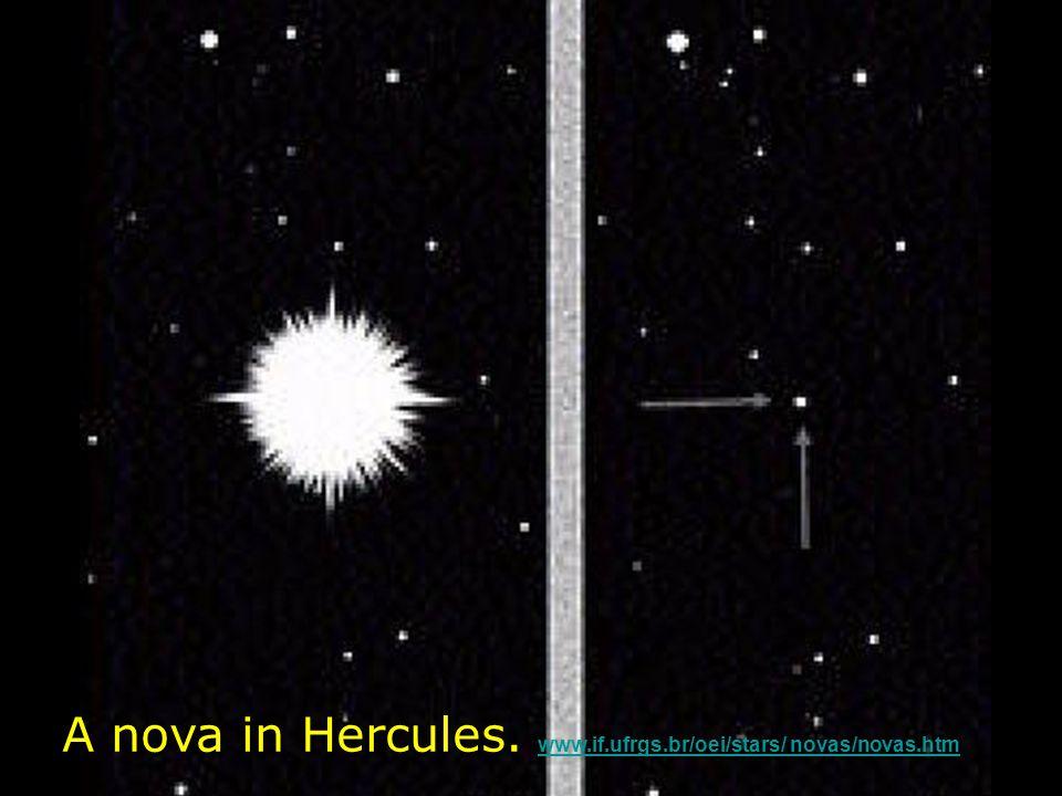A nova in Hercules. www.if.ufrgs.br/oei/stars/ novas/novas.htm www.if.ufrgs.br/oei/stars/ novas/novas.htm