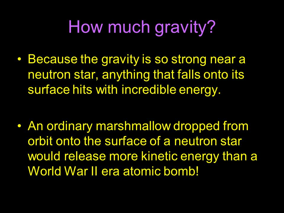 How much gravity.