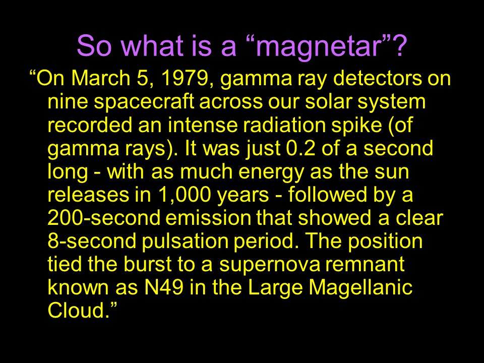 So what is a magnetar .
