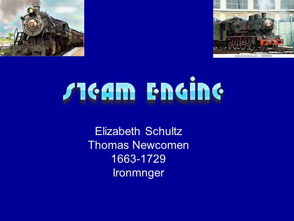 Elizabeth Schultz Thomas Newcomen 1663-1729 Ironmnger